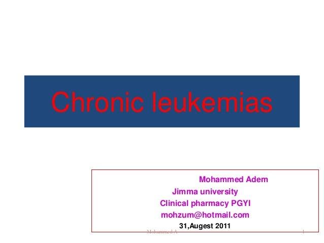 Chronic leukemias                         Mohammed Adem              Jimma university           Clinical pharmacy PGYI    ...