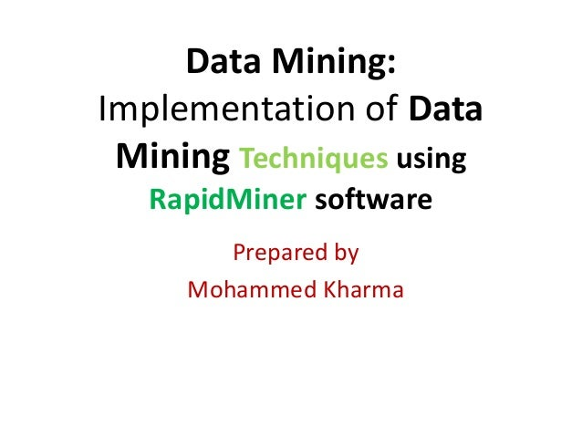 Data Mining: vImplementation of Data Mining Techniques