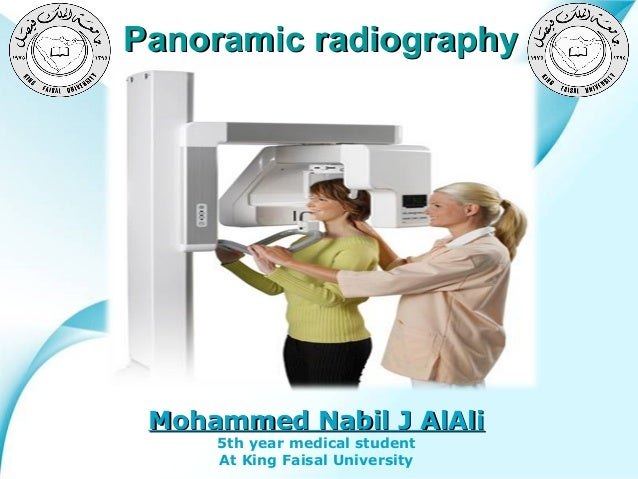 Panoramic radiography  Mohammed Nabil J AlAli 5th year medical student Powerpoint Templates At King Faisal University  Pag...