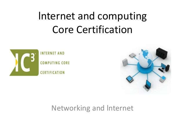 lnternet and computing   Core Certification  Networking and lnternet
