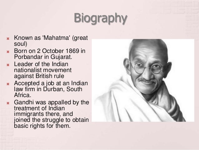a biography of gandhi Mahatma: life of gandhi, 1869--1948 is a 1968 documentary biography film, detailing the life of mahatma gandhi the film was produced by the gandhi national.