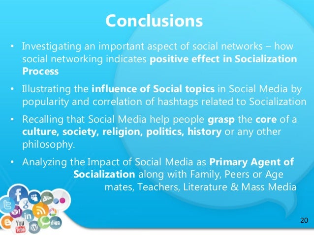 social networkings influence on socialization essay These influences include parents, school, the media major influences on gender role socialization psychology, vol 4: socialization, personality, and social.