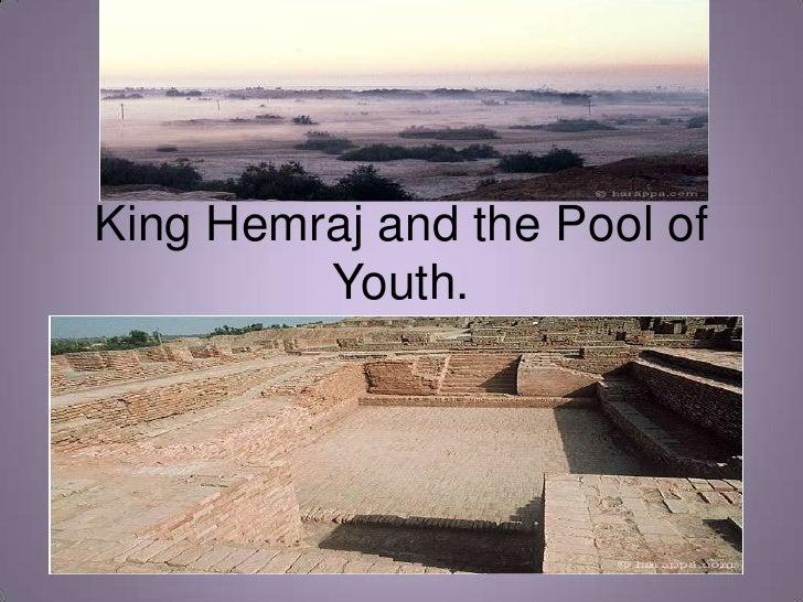 King Hemraj and the Pool of Youth.<br />