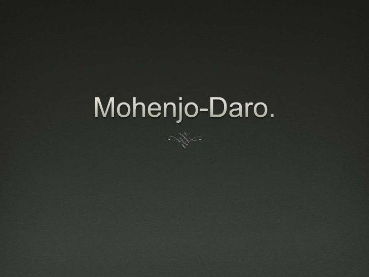 Mohenjo-Daro.<br />