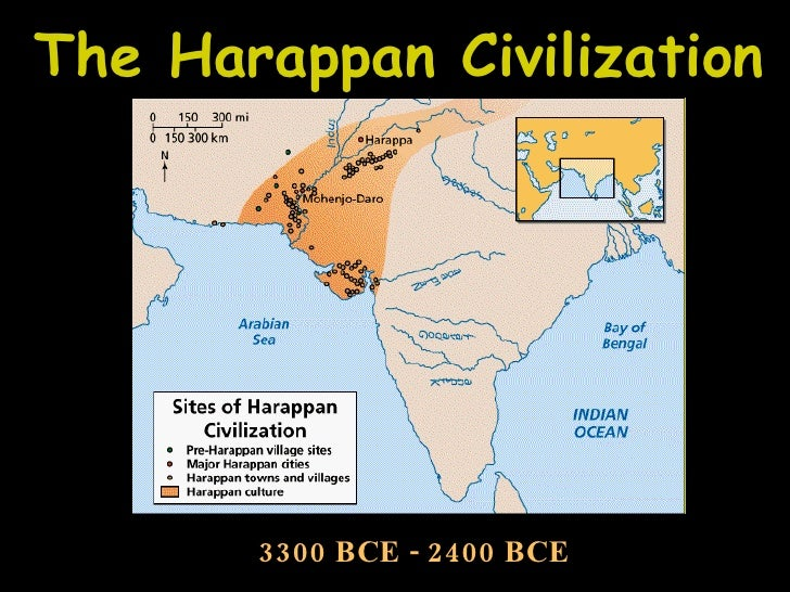 The Harappan Civilization 3300 BCE   2400 BCE ...