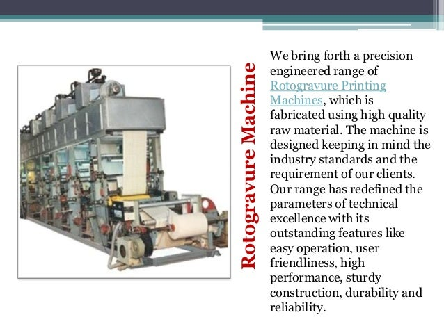 Rotogravure Machine  We bring forth a precision engineered range of Rotogravure Printing Machines, which is fabricated usi...