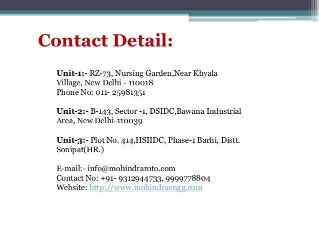 Contact Detail: Unit-1:- RZ-73, Nursing Garden,Near Khyala Village, New Delhi - 110018 Phone No: 011- 25981351 Unit-2:- B-...