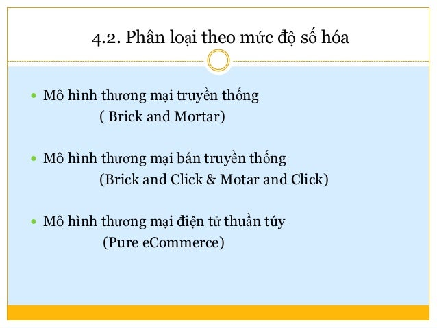 Thương mại điện tử di động ( M-commerce) 56  Thương mại điện tử di động (m-commerce, m-business)  Là bất kì hoạt động ki...
