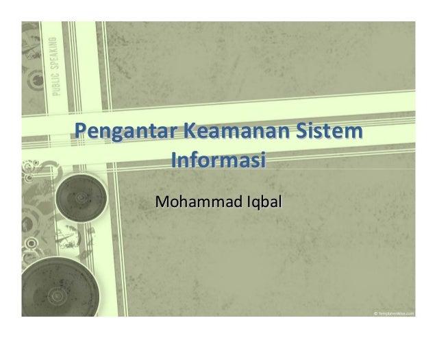 Pengantar Keamanan Sistem Informasi MohammadIqbal