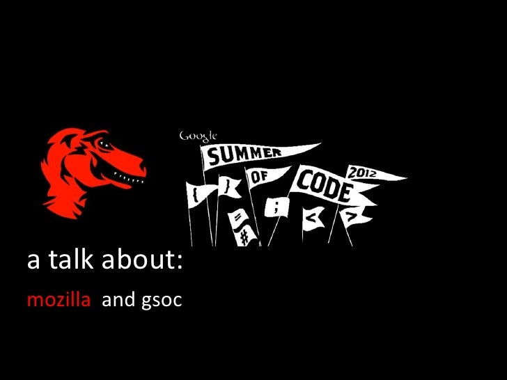 a talk about:mozilla and gsoc