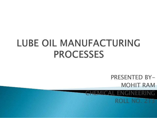 LUBE OIL MANUFACTURING PROCESS