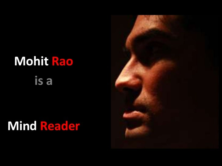 Mohit Rao   is aMind Reader
