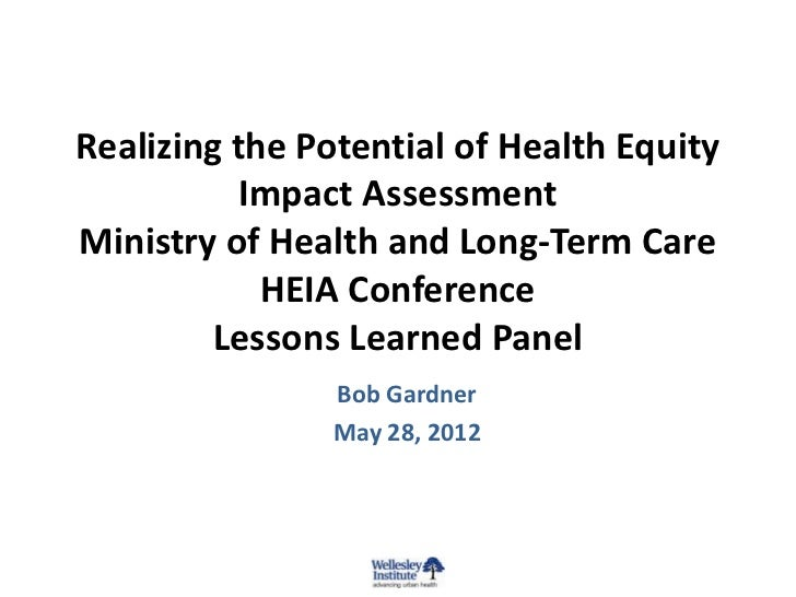 Realizing the Potential of Health Equity           Impact AssessmentMinistry of Health and Long-Term Care            HEIA ...