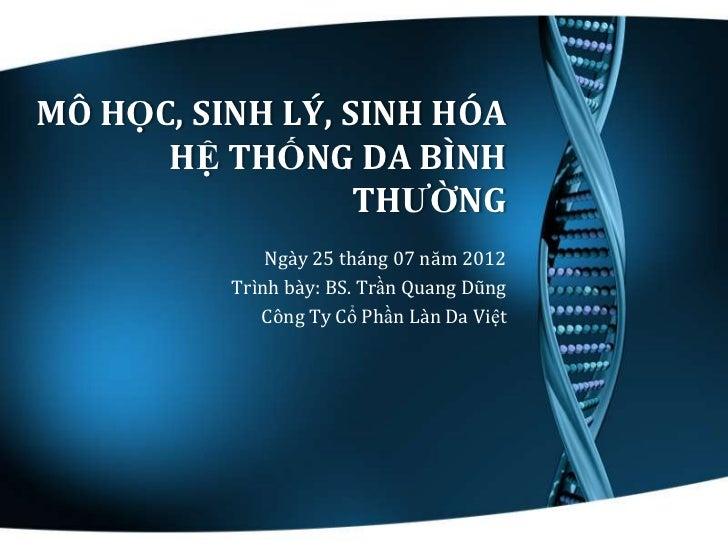 MÔ HỌC, SINH LÝ, SINH HÓA      HỆ THỐNG DA BÌNH                  THƯỜNG              Ngày 25 tháng 07 năm 2012          Tr...