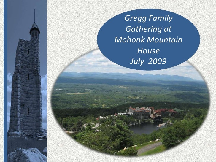 Gregg Family Gathering at <br />Mohonk Mountain House<br />July  2009<br />