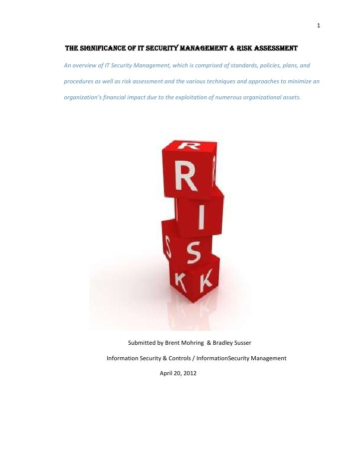 1The Significance of IT Security Management & Risk AssessmentAn overview of IT Security Management, which is comprised of ...
