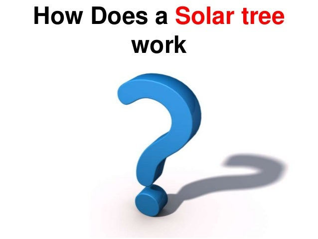 How Does a Solar tree work