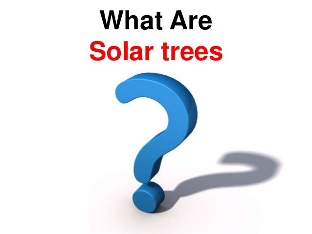 What Are Solar trees
