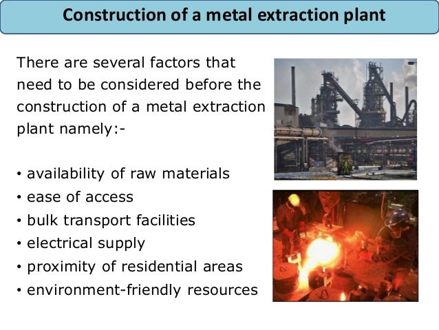 abundance and extraction of metals Extraction of iron and steelmaking doc brown's gcse/igcse o level ks4 science–chemistry revision notes – mining of minerals and methods of extracting of metals how do we extract iron from its mineral ores like the iron oxide ores haematite and magnetite.