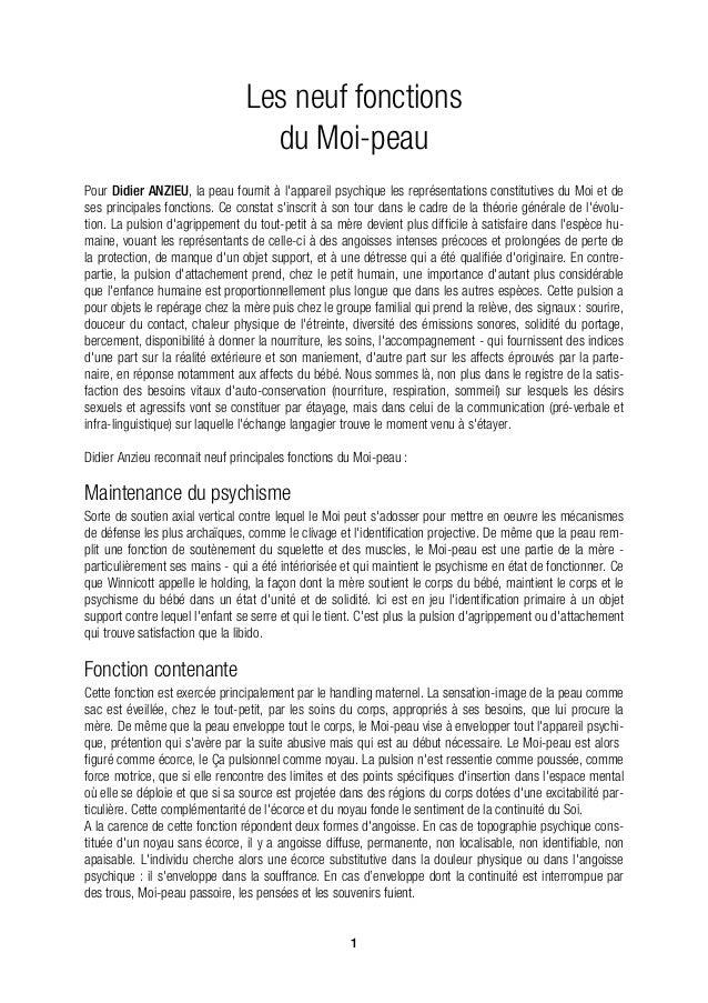 Les neuf fonctions  du Moi-peau  Pour Didier ANZIEU, la peau fournit à l'appareil psychique les représentations constituti...