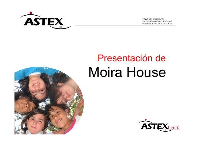 Presentación de Moira House