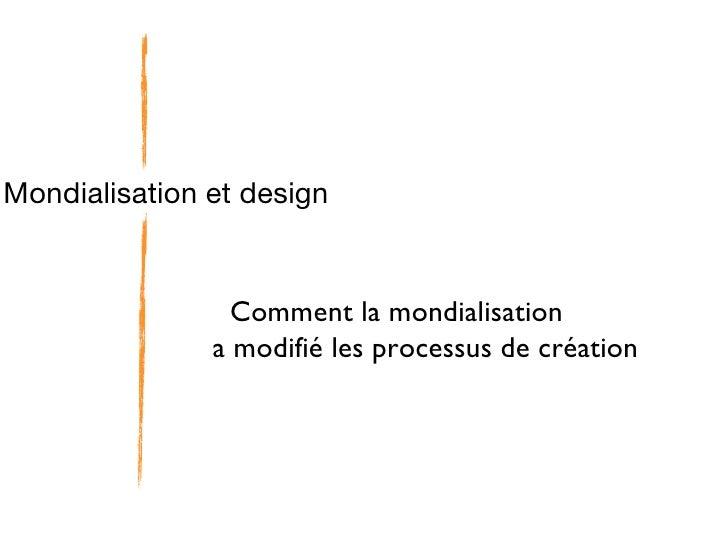 Mondialisation et design Comment la mondialisation  a modifié les processus de création