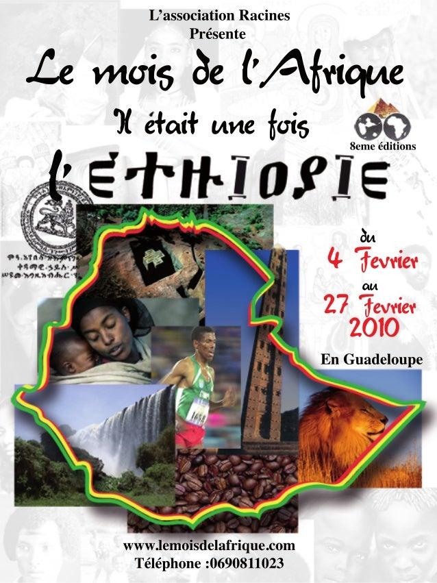 L'associationRacines Présente Lemoisdel'A frique Iletaitunefois 8emeéditions du 4 Fevrier au 27 Fevrier 2010 EnGuadeloupe ...