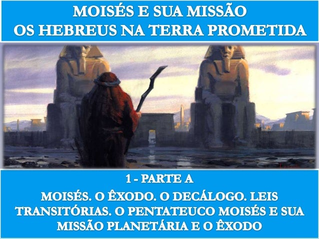 Moisés e sua missão - os hebreus na terra prometida n.7