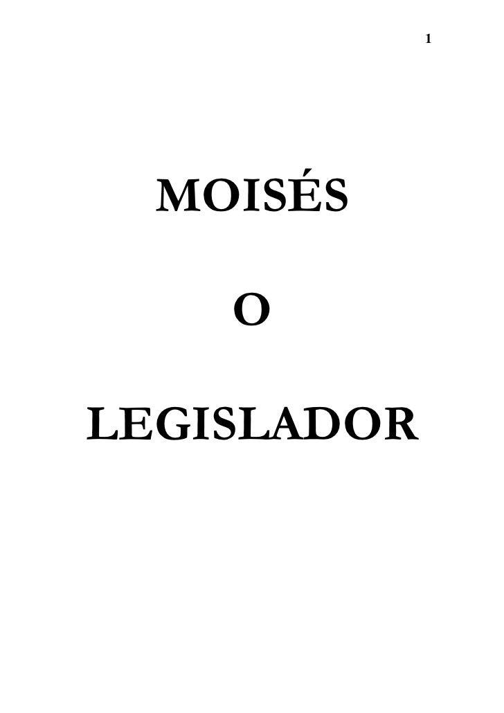 1  MOISÉS    OLEGISLADOR