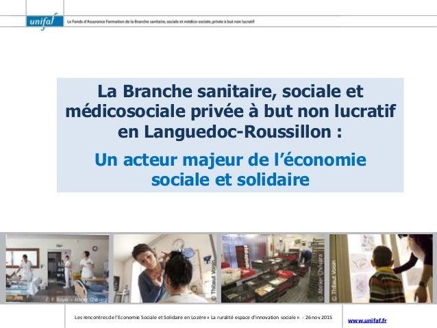 www.unifaf.fr Les rencontres de l'Economie Sociale et Solidaire en Lozère « La ruralité espace d'innovation sociale » - 26...