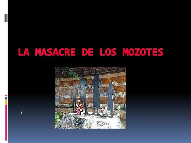 LA MASACRE DE LOS MOZOTES<br />/<br />