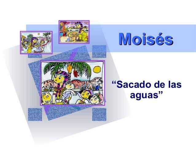 """MoisésMoisés """"Sacado de las aguas"""""""