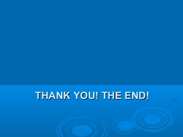 THANK YOU! THE END!THANK YOU! THE END!
