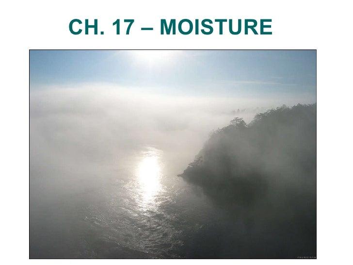 CH. 17 – MOISTURE