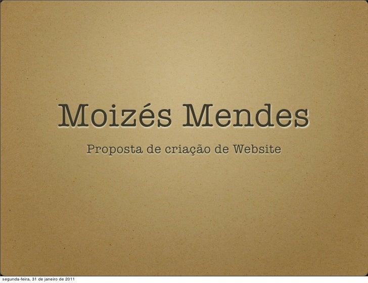 Moizés Mendes                                       Proposta de criação de Websitesegunda-feira, 31 de janeiro de 2011