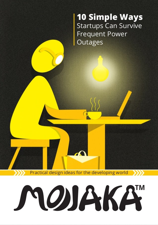 Practical design ideas for the developing world 10 Simple Ways Startups Can Survive Frequent Power Outages TM