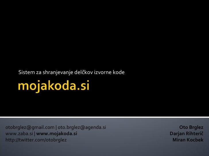 FERI, Maribor - Maj 2009          Sistem za shranjevanje delčkov izvorne kode     otobrglez@gmail.com | oto.brglez@agenda....
