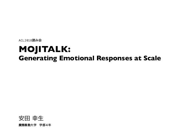 MOJITALK: Generating Emotional Responses at Scale ACL2018
