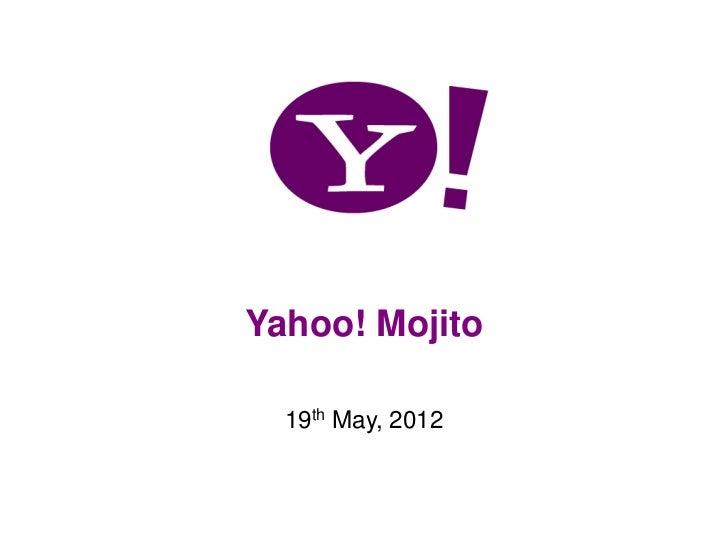 Yahoo! Mojito  19th May, 2012