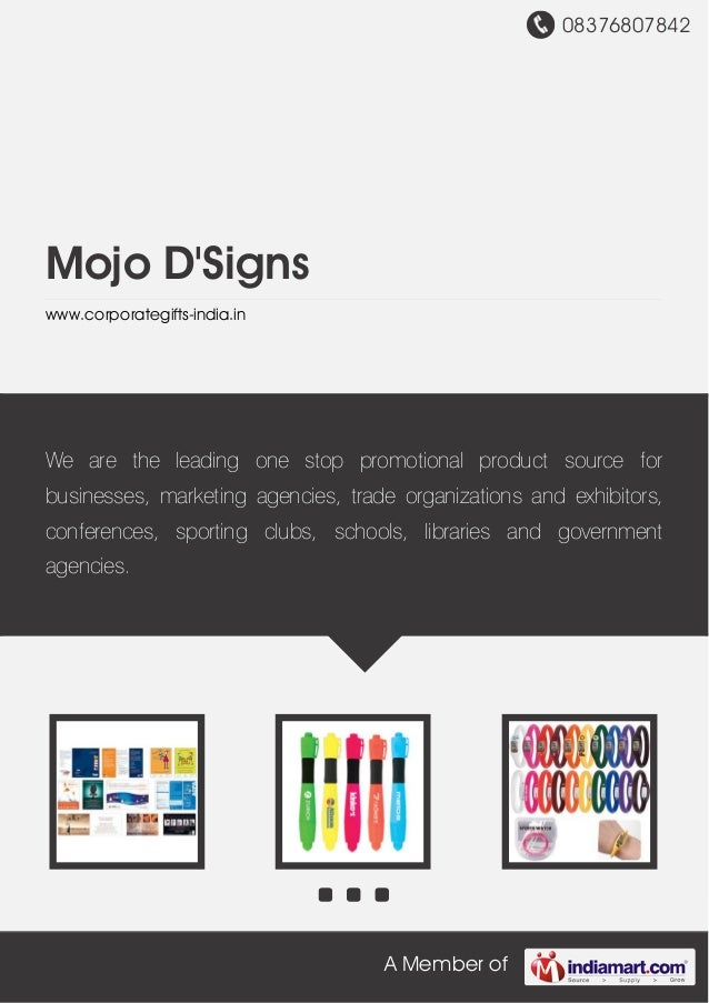08376807842 A Member of Mojo D'Signs www.corporategifts-india.in We are the leading one stop promotional product source fo...