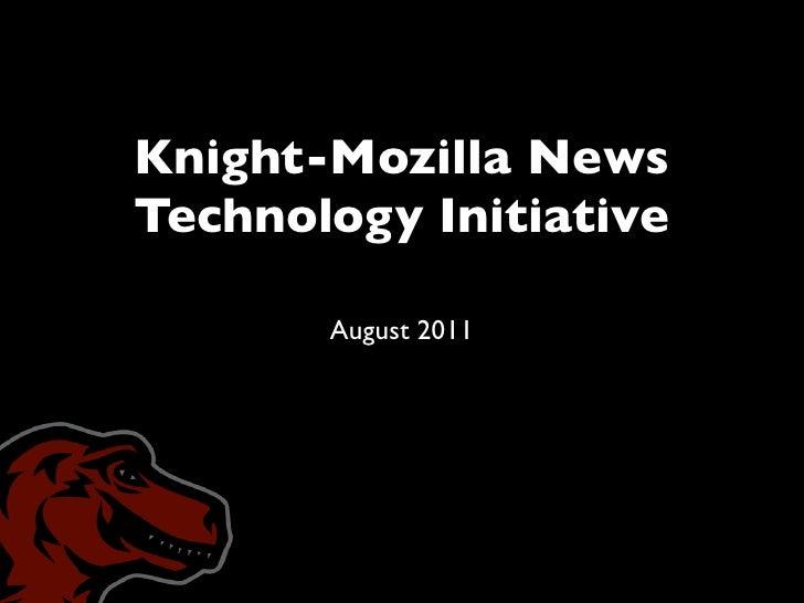 Knight-Mozilla NewsTechnology Initiative       August 2011