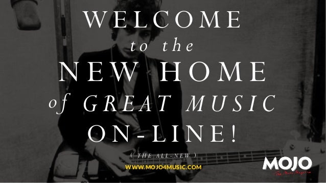 WELCOME to the  N ew H ome  of GREAT MUSIC  ON-LINE! ( the all-new ) www.mojo4music.com