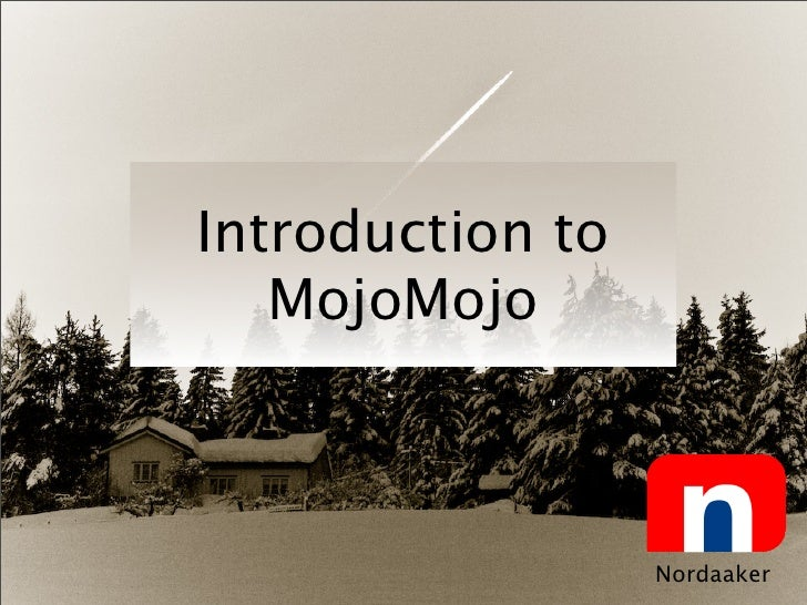 Introduction to    MojoMojo                      Nordaaker
