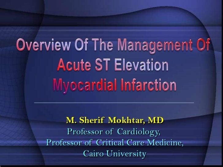 M. Sherif Mokhtar, MD     Professor of Cardiology,Professor of Critical Care Medicine,         Cairo University