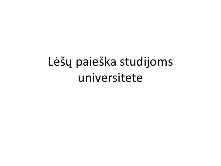 Lėšų paieška studijoms     universitete
