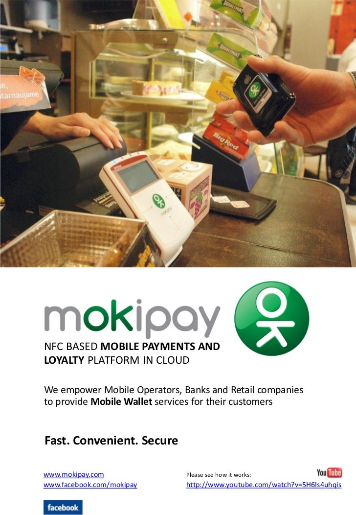 NFC BASED MOBILE PAYMENTS ANDLOYALTY PLATFORM IN CLOUDWe empower Mobile Operators, Banks and Retail companiesto provide Mo...