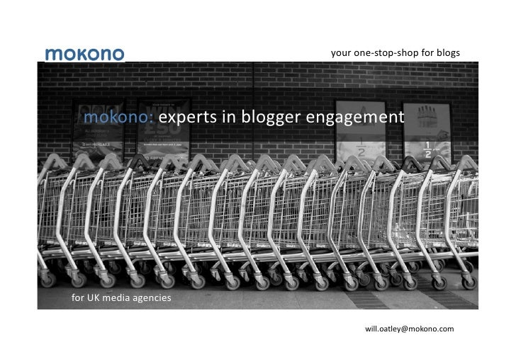 your  one-‐stop-‐shop  for  blogs          mokono:  experts  in  blogger  engagement       for  UK ...