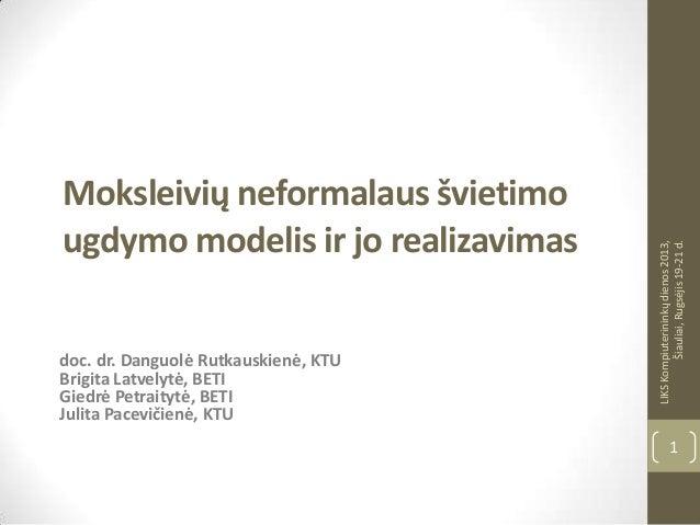 doc. dr. Danguolė Rutkauskienė, KTU Brigita Latvelytė, BETI Giedrė Petraitytė, BETI Julita Pacevičienė, KTU  LIKS Kompiute...