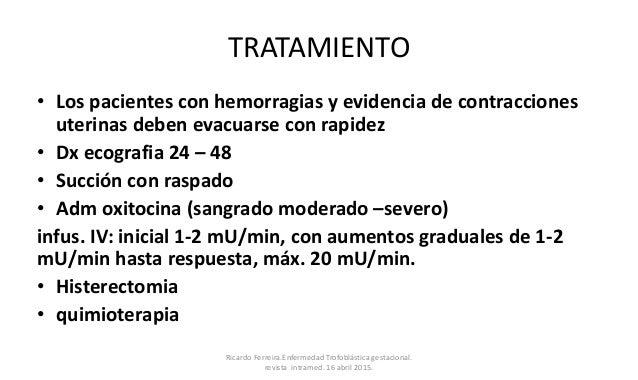 TRATAMIENTO • Los pacientes con hemorragias y evidencia de contracciones uterinas deben evacuarse con rapidez • Dx ecograf...