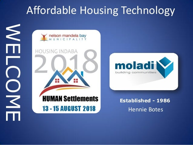 Established - 1986 WELCOME Hennie Botes Affordable Housing Technology